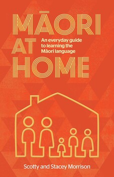 Māori at Home - An Everyday Guide to Learning the Māori Language